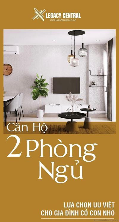 Căn Hộ Legacy Central 2 Phòng Ngủ - Lựa Chọn Ưu Việt Cho Gia Đình Có Con Nhỏ